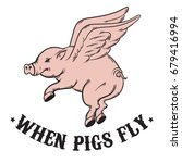when pigs fly. quote... | Shutterstock .eps vector #679416994