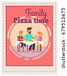 family pizza time template...   Shutterstock .eps vector #679513675