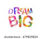dream big. motivation... | Shutterstock .eps vector #679829824
