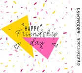 happy friendship day vector... | Shutterstock .eps vector #680060491