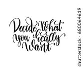 decide what you really want... | Shutterstock . vector #680064619