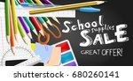 back to school supplies sale... | Shutterstock .eps vector #680260141
