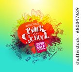 back to school ink splash on... | Shutterstock . vector #680347639