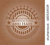 between love and hate wood... | Shutterstock .eps vector #680534539