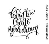 learn to create your dream... | Shutterstock .eps vector #680545549