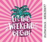 let the weekend begin   vector... | Shutterstock .eps vector #680628697