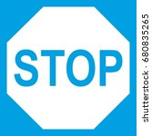 stop sign icon white isolated... | Shutterstock .eps vector #680835265