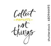 collect moments not things card....   Shutterstock .eps vector #680944495