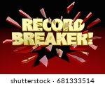 record breaker words breaking... | Shutterstock . vector #681333514