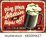 Stock vector give your brain the night off retro funny concept template for bar sign vintage vector 682004617
