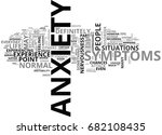 anxiety symptoms what anxiety...   Shutterstock .eps vector #682108435