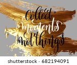 collect moment not things hand... | Shutterstock .eps vector #682194091