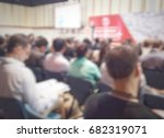 blurred conference seminar... | Shutterstock . vector #682319071