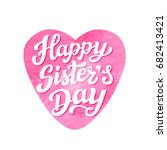 happy sisters day. august... | Shutterstock . vector #682413421