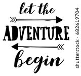 let the adventure begin slogan... | Shutterstock .eps vector #682619704