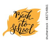 back to school hand lettering.... | Shutterstock .eps vector #682714861