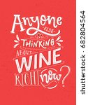 anyone else thinking about wine ... | Shutterstock .eps vector #682804564