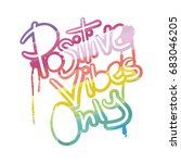 positive vibes only  ... | Shutterstock .eps vector #683046205