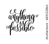 anything is possible black and... | Shutterstock . vector #683122861