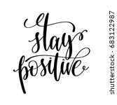 stay positive black and white... | Shutterstock . vector #683122987