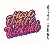 have a nice weekend. vector... | Shutterstock .eps vector #683129281