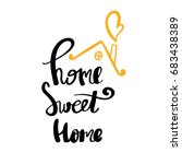 home sweet home typography... | Shutterstock .eps vector #683438389