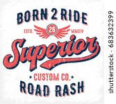born to ride superior custom co.... | Shutterstock .eps vector #683632399