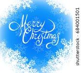 snowflakes merry christmas | Shutterstock .eps vector #684001501