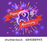 happy 8th anniversary. glass... | Shutterstock . vector #684088945