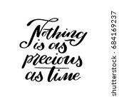 nothing is as precious as time. ... | Shutterstock .eps vector #684169237
