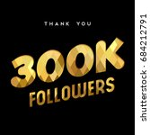 300000 followers thank you gold ... | Shutterstock .eps vector #684212791