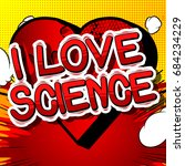 i love science   comic book... | Shutterstock .eps vector #684234229