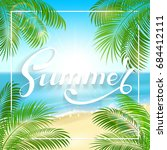 lettering summer on tropical... | Shutterstock .eps vector #684412111