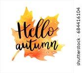 hello autumn hand lettering... | Shutterstock .eps vector #684416104