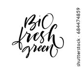 bio fresh green phrase. ink... | Shutterstock .eps vector #684474859