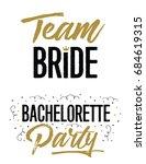 team bride and bachelorette... | Shutterstock .eps vector #684619315