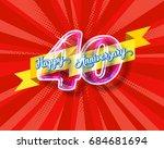 happy 40th anniversary. glass... | Shutterstock . vector #684681694