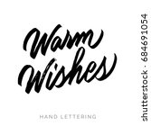 warm wishes. hand written... | Shutterstock .eps vector #684691054