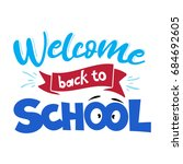 back to school greeting  first... | Shutterstock .eps vector #684692605