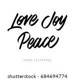 love. peace. joy. hand written... | Shutterstock .eps vector #684694774