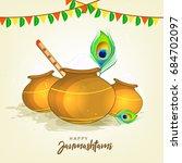 happy janmashtami design... | Shutterstock .eps vector #684702097