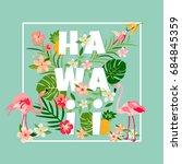 hawaiian bright card with... | Shutterstock .eps vector #684845359