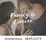 family parentage home love... | Shutterstock . vector #684911575