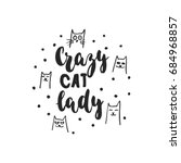 crazy cat lady   hand drawn...   Shutterstock .eps vector #684968857