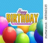vector happy birthday concept... | Shutterstock .eps vector #685060135
