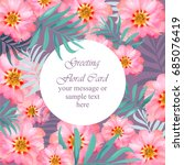 pink tropical floral card... | Shutterstock .eps vector #685076419