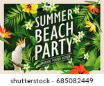 summer beach party poster... | Shutterstock .eps vector #685082449