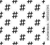 seamless hashtag sign pattern... | Shutterstock .eps vector #685101541