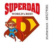 super dad hero logo superhero... | Shutterstock .eps vector #685279081