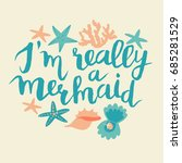 i'm really mermaids  hand drawn ... | Shutterstock .eps vector #685281529